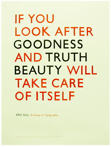 if you look after goodness and truth beauty will take care of itself